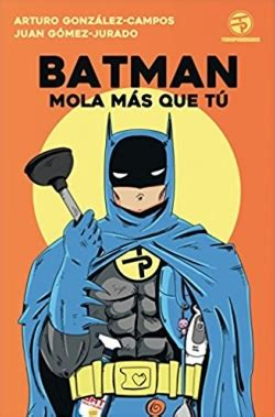 batman mola ms que 8445004565 antonia kerrigan literary agency batman mola ms que t