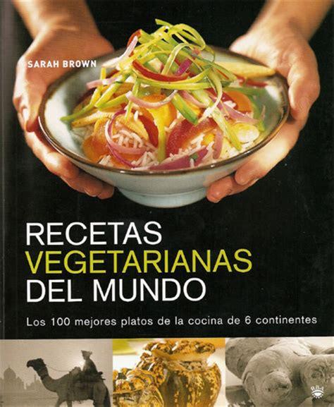 recetas de cocina vegetariana gratis recetas vegetarianas del mundo