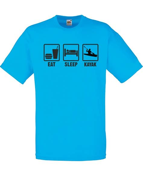 Eat Sleep Kayak Shirt eat sleep kayak mens printed t shirt ebay