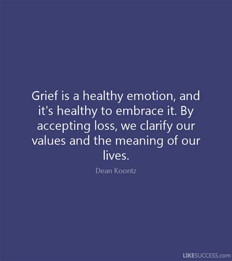 grief is a healthy emotion and it s hea by dean koontz