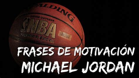Imagenes Jordan Con Frases | frases de motivacion michael jordan 1 youtube