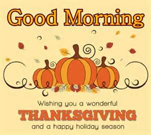good thanksgiving good morning happy thanksgiving pictures photos and