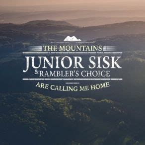 the mountains are calling me home junior sisk rambler s