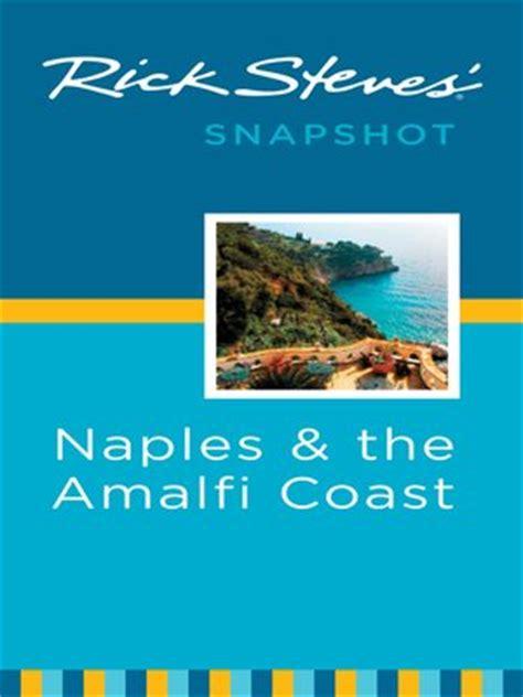 rick steves snapshot naples the amalfi coast including pompeii books rick steves snapshot naples and the amalfi coast by rick