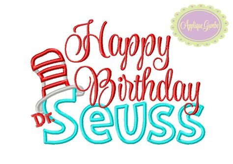 happy birthday machine embroidery design happy birthday dr seuss machine embroidery applique design