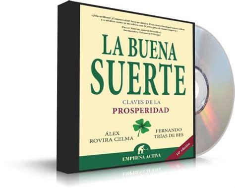 libro la buena suerte la buena suerte alex rovira celma audiolibro libro como triunfo