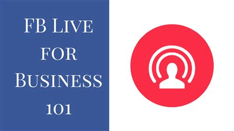 fb live fb live for business 101 koho 101 1