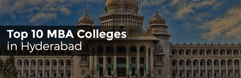 Best B Schools In Hyderabad For Mba by Top 10 Mba Colleges In Hyderabad To Go For In 2017 Biggedu