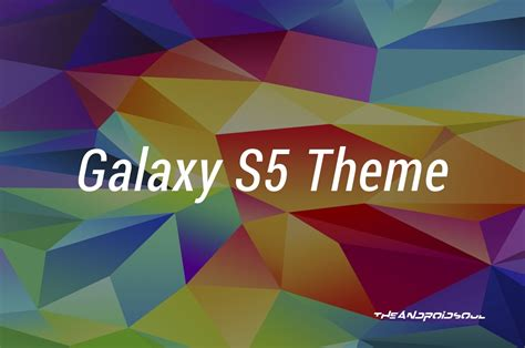 themes in galaxy s5 get the samsung galaxy s5 look on any android device with