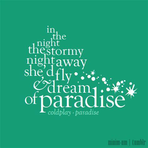 coldplay lyrics paradise paradise lyrics on tumblr