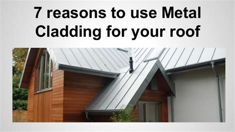 7 types of cladding 7 reasons to use metal cladding for your roof