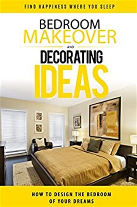 bedroom accessories amazon bedroom makeover how to design the bedroom of your dreams