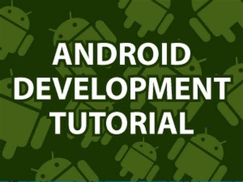 android development tutorial android development tutorial