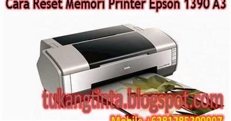 download resetter epson 1390 win7 pusat modifikasi printer infus cara reset memori printer