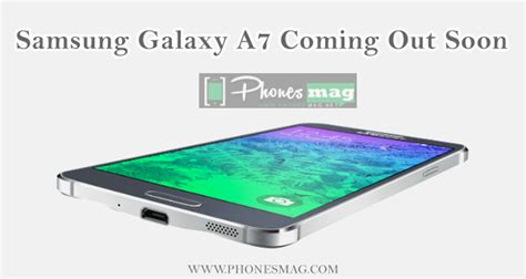 themes for samsung e7 samsung galaxy a7 coming out soon