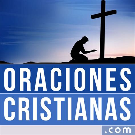 imagenes cristianas orar oraciones cristianas oraciones a dios oraci 243 n a dios