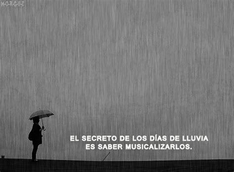 imagenes bellas lloviendo frases bonitas para todo momento el secreto de los d 237 as