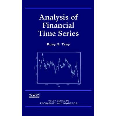 Time Series Financial Market Forecasting 8 analysis of financial time series ruey s tsay 9780471415442