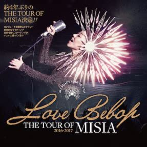 misia love bebop the tour of misia love bebop all roads lead to you