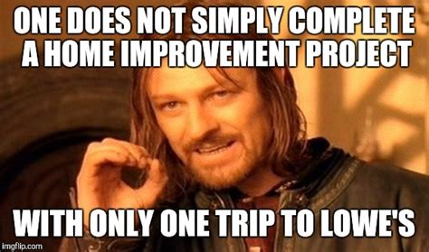 Home Improvement Meme - one does not simply meme imgflip