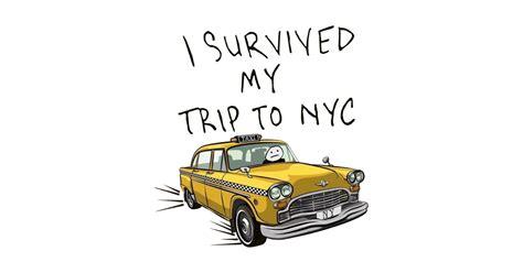 My Trip i survived my trip to nyc nyc t shirt teepublic