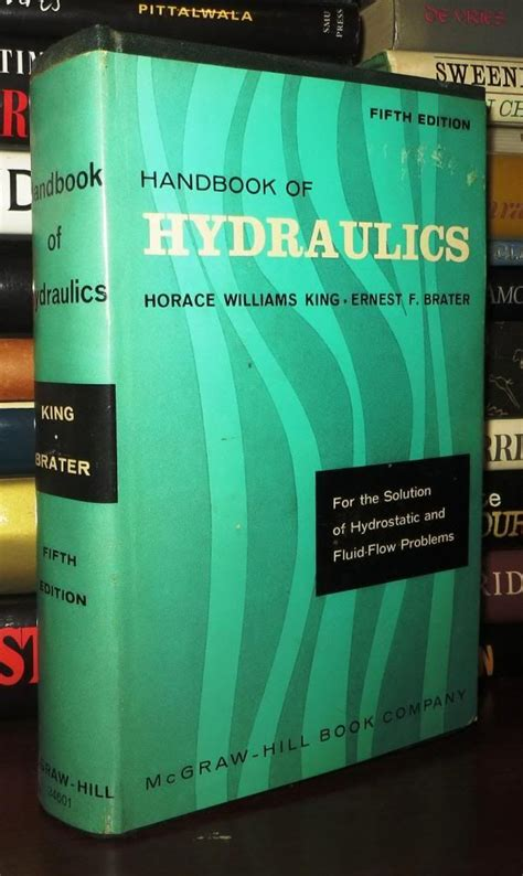 handbook of hydraulics for the solution of hydraulic problems classic reprint books handbook of hydraulics by king horace williams 1963