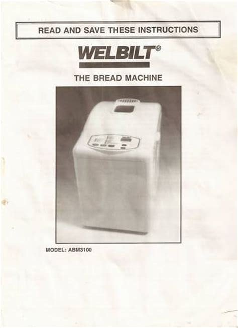 bread machine kitchen handbook the most of your bread machine s potential including more than 150 step by step recipes books manual for welbilt bread machine abm3100 ebay