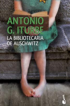 la bibliotecaria de auschwitz la bibliotecaria de auschwitz antonio g iturbe libro en papel 9788408133155