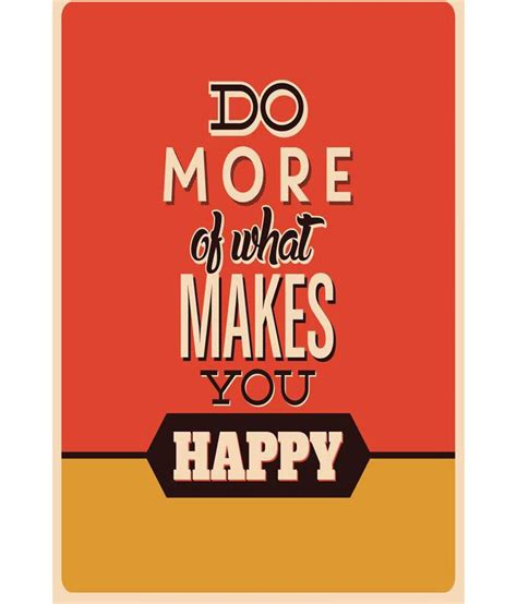 What Makes You Buy by Prithish Do More Of What Makes You Happy Poster Buy