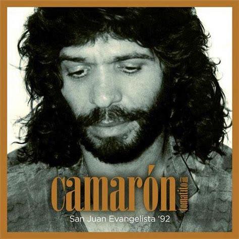 camaron con tomatito san juan evangelista 92 ultimo - Concierto Camaron