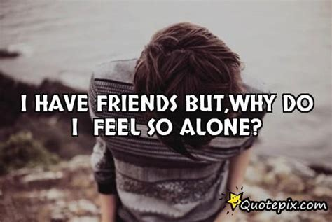 why do feel i feel so alone quotes