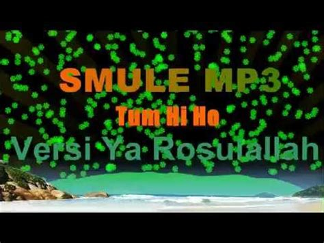 Download Mp3 Sholawat | download smule mp3 tum hi ho versi sholawat nabi youtube