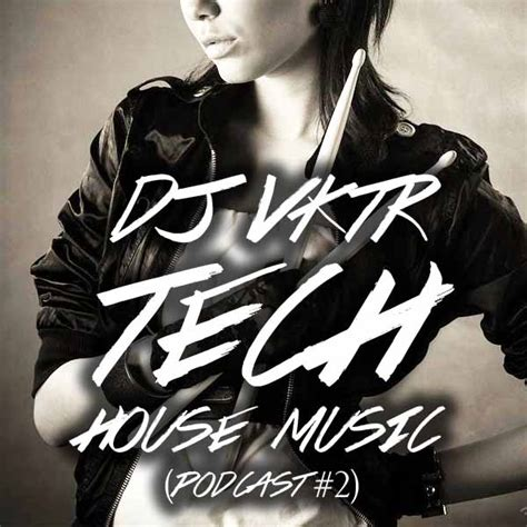 house music podcast download dj vktr tech house music podcast 2 download listen