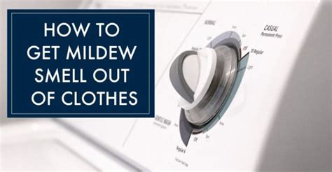 how to get a smell out of a room 11 easy ways how to get mildew smell out of clothes