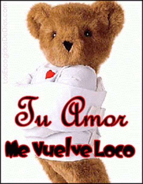 tu amor me vuelve loco s 243 lo im 225 genes de amor spanish quotes and quote pictures