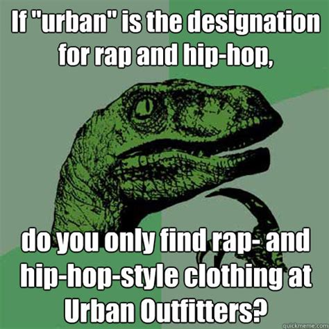 Meme Urban - if quot urban quot is the designation for rap and hip hop do you