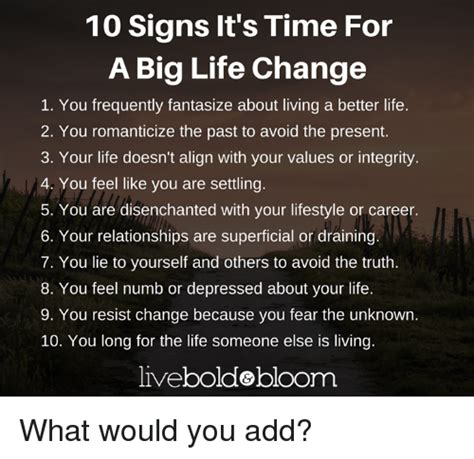 Memes About Change - 10 signs it s time for a big life change 1 you frequently