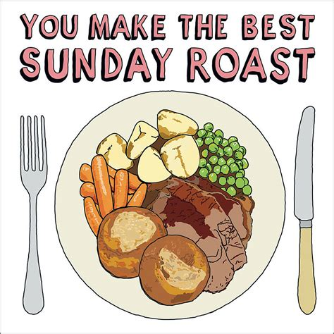 who makes the best cards you make the best sunday roast card by edith bob