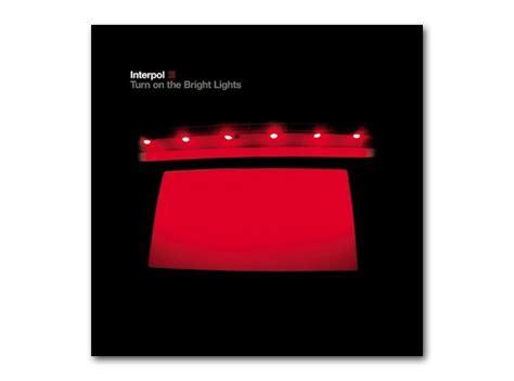 best interpol album august interpol turn on the bright lights the best