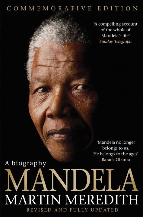 nelson mandela best biography book mandela book by martin meredith official publisher