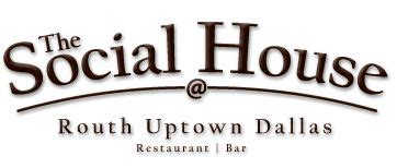 social house uptown social house uptown dallas or addison restaurants dfw pintere