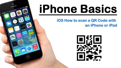 iphone basics ios how to scan a qr code with an iphone or