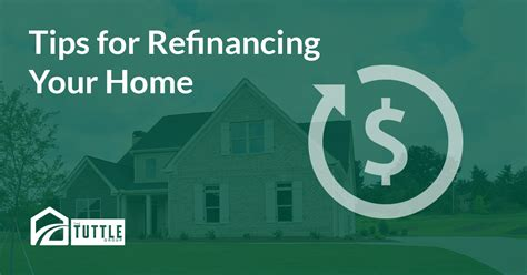 tips for refinancing your home the tuttle