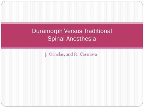 Duramorph C Section by Ppt Duramorph Versus Traditional Spinal Anesthesia