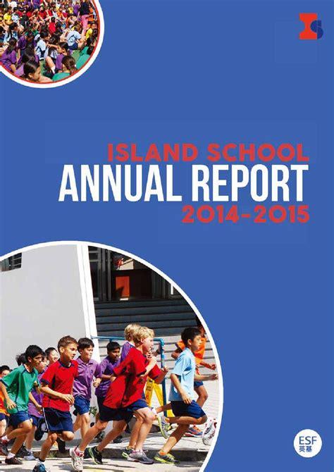 sle of school annual report island school annual report 2014 2015 by y fong