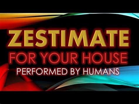 zestimate for my house performed by humans not zillow