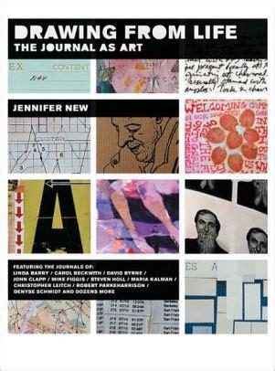 drawing from life the 1568984456 drawing from life the journal as art edition 1 by jennifer new 9781568984452 paperback