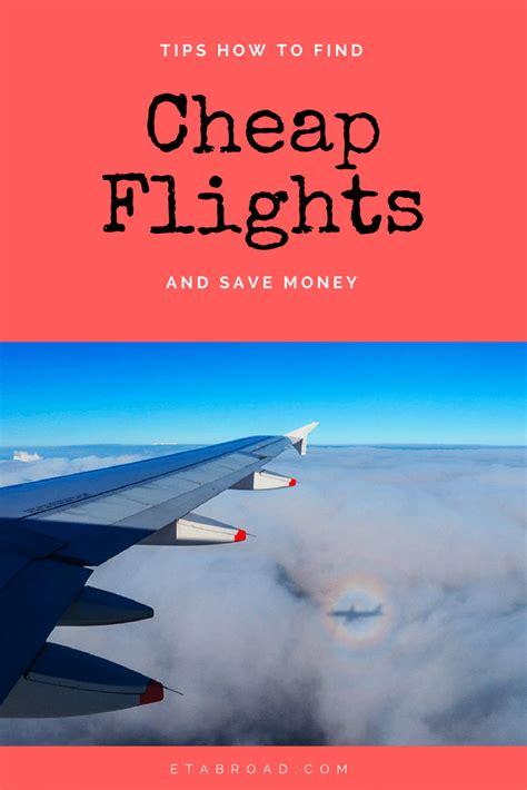 tips   find cheap flights  save money