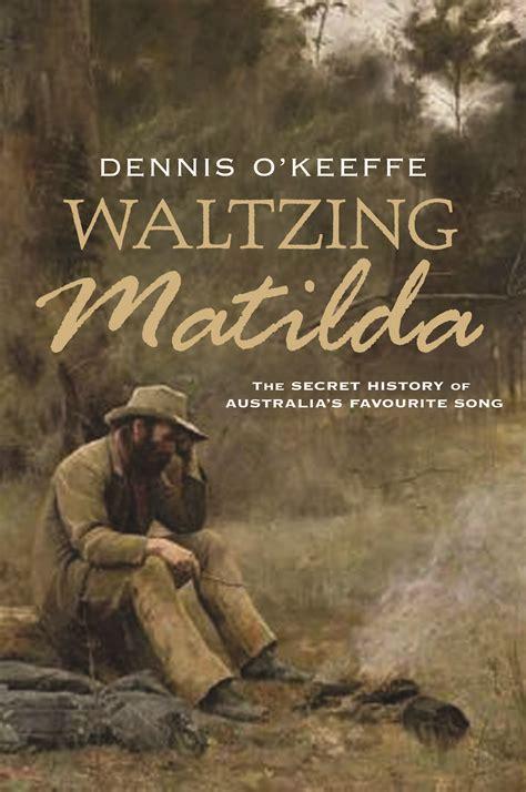Waltzing Matilda waltzing matilda dennis o keeffe 9781742377063 allen