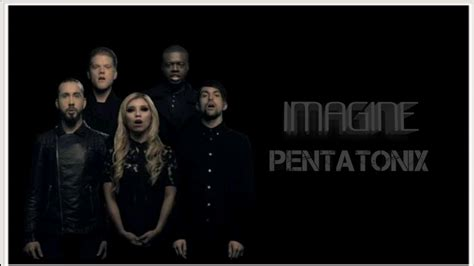 lyrics by pentatonix imagine lyrics by pentatonix
